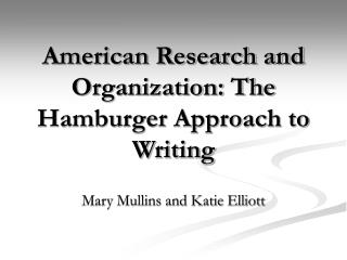 American Research and Organization: The Hamburger Approach to Writing