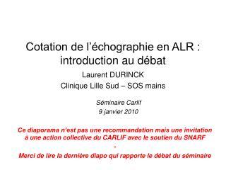 Cotation de l'échographie en ALR : introduction au débat