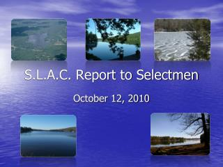 S.L.A.C. Report to Selectmen
