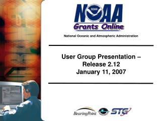 User Group Presentation –  Release 2.12 January 11, 2007
