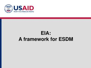 EIA:  A framework for ESDM