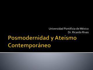 Posmodernidad y Ateísmo Contemporáneo