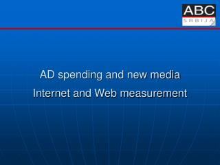 AD spending and new media Internet and Web measurement