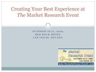 Creating Your Best Experience at  The Market Research Event