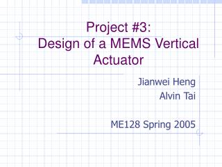 Project #3: Design of a MEMS Vertical Actuator