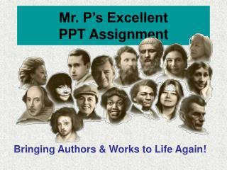 Mr. P's Excellent  PPT Assignment