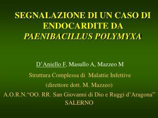 SEGNALAZIONE DI UN CASO DI ENDOCARDITE DA  PAENIBACILLUS POLYMYXA