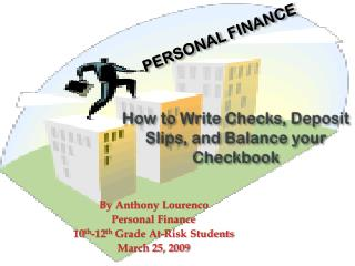 How to Write Checks, Deposit Slips, and Balance your Checkbook