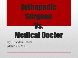 Orthopedic Surgeon Vs. Medical Doctor