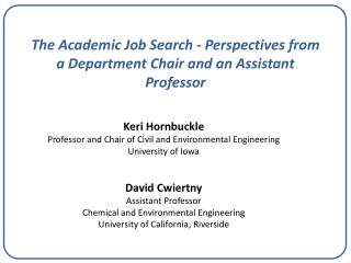 The Academic Job Search - Perspectives from a Department Chair and an Assistant Professor