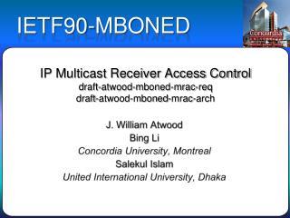 J. William Atwood Bing Li Concordia University, Montreal Salekul  Islam