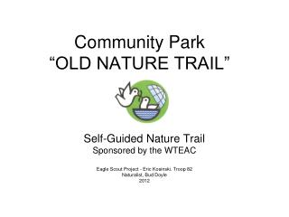 "Community Park   ""OLD NATURE TRAIL"""
