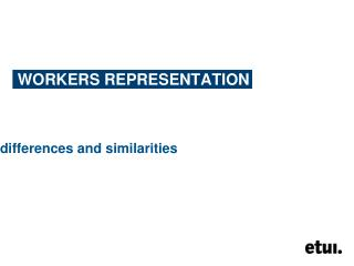 WORKERS REPRESENTATION