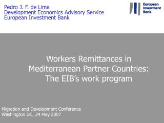 Workers Remittances in  Mediterranean Partner Countries: The EIB s work program