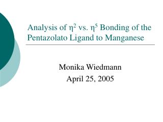 Analysis of  η 2  vs.  η 5  Bonding of the Pentazolato Ligand to Manganese