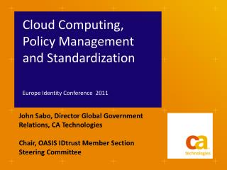 Cloud Computing, Policy Management and Standardization