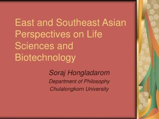 East and Southeast Asian Perspectives on Life Sciences and Biotechnology