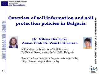 Dr. Milena Kercheva  Assoc. Prof. Dr. Veneta  К rasteva N.Poushkarov Institute of Soil Science,