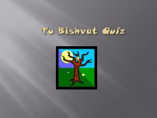 Tu Bishvat  Quiz