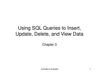 Using SQL Queries to Insert, Update, Delete, and View Data