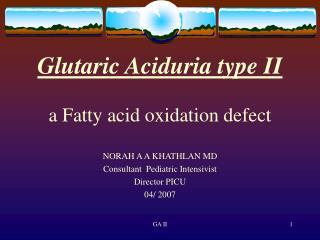 Glutaric Aciduria type II a Fatty acid oxidation defect