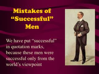 "Mistakes of ""Successful"" Men"