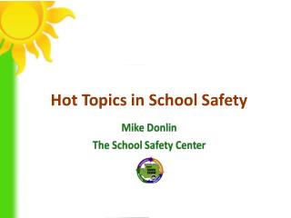 Hot Topics in School Safety