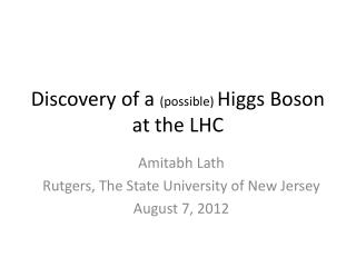 Discovery of a  (possible)  Higgs Boson at the LHC