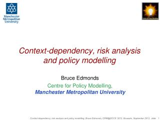 Context-dependency, risk analysis and policy modelling