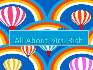 All About Mrs. Rish
