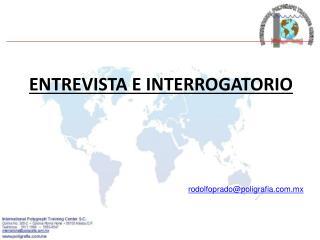 ENTREVISTA E INTERROGATORIO