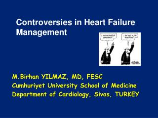 Controversies in Heart Failure Management