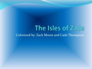 The Isles of  Zade
