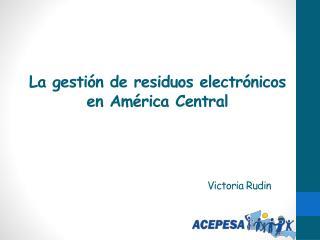 La gestión de residuos electrónicos en  América Central