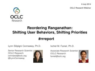 Reordering  Ranganathan :  Shifting  User Behaviors,  Shifting Priorities