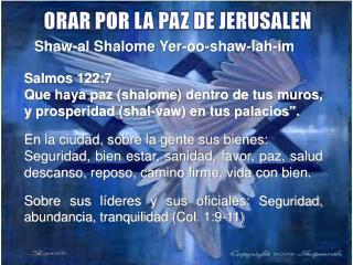 Shaw-al Shalome  Yer-oo-shaw-lah-im