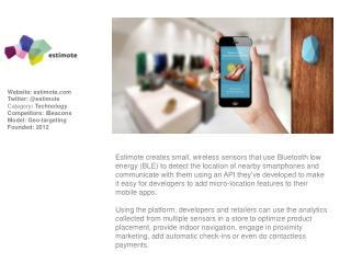 Website: estimote Twitter: @estimote Category :  Technology Competitors : iBeacons