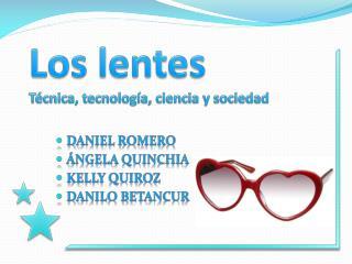 Los lentes Técnica, tecnología, ciencia y sociedad