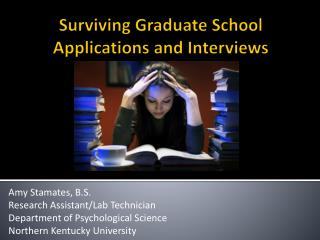 Surviving Graduate School Applications and Interviews