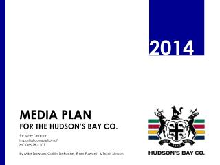 Media Plan  for The Hudson's Bay Co.
