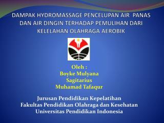 Oleh : Boyke Mulyana Sagitarius Muhamad Tafaqur Jurusan Pendidikan Kepelatihan