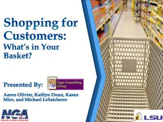 Shopping for Customers: What's in Your Basket?