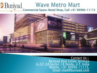 Wave Metro Mart in Noida Sector 32 by Wave Infratech