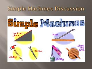 Simple Machines Discussion