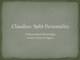 Claudius: Split Personality