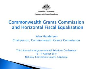 Commonwealth Grants Commission and Horizontal Fiscal Equalisation  Alan Henderson