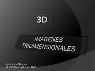 Imágenes tridimensionales
