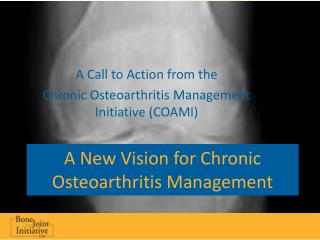A New Vision for Chronic Osteoarthritis Management