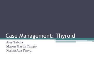 Case Management: Thyroid