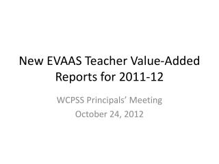 New EVAAS Teacher Value-Added Reports for 2011-12